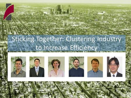 Sticking Together: Clustering Industry to Increase Efficiency.