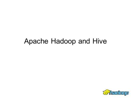 Apache Hadoop and Hive. Outline Architecture of Hadoop Distributed File System Hadoop usage at Facebook Ideas for Hadoop related research.
