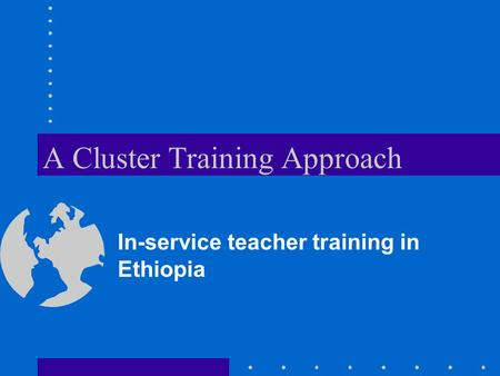 A Cluster Training Approach