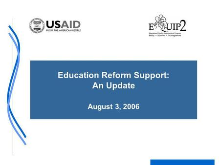 Education Reform Support: An Update August 3, 2006.