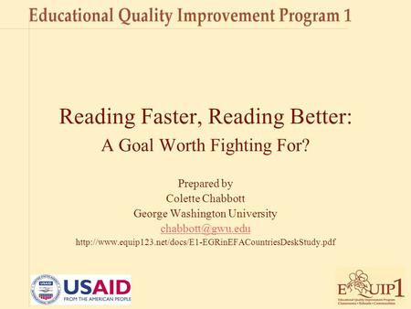 Reading Faster, Reading Better: A Goal Worth Fighting For? Prepared by Colette Chabbott George Washington University
