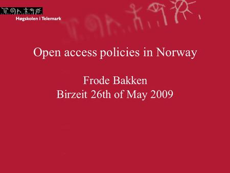 Open access policies in Norway Frode Bakken Birzeit 26th of May 2009.