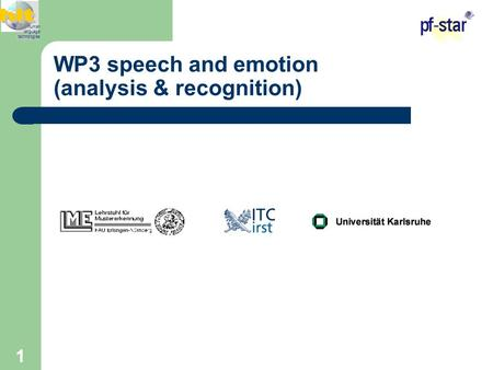 1 WP3 speech and emotion (analysis & recognition) human language technologies.