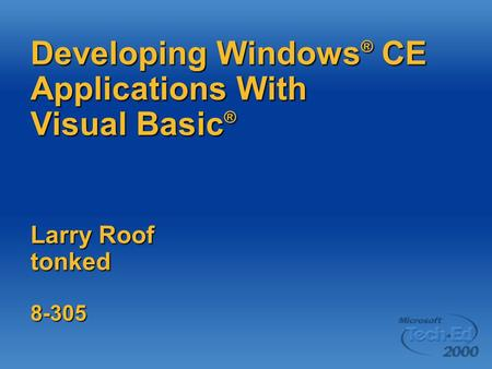 Developing Windows ® CE Applications With Visual Basic ® Larry Roof tonked 8-305.