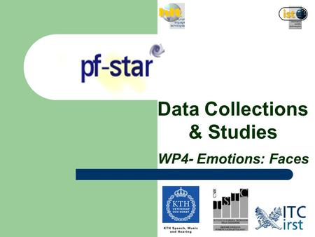 Human language technologies Data Collections & Studies WP4- Emotions: Faces.