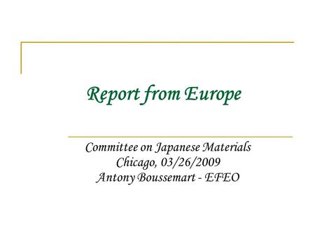 Report from Europe Committee on Japanese Materials Chicago, 03/26/2009 Antony Boussemart - EFEO.