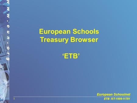 European Schoolnet ETB IST-1999-11781 1 European Schools Treasury Browser 'ETB'