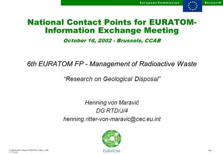 D:\data\PowerPoint\Maravic\NCP-EURATOM Meeting - CCAB 16.10.02.ppt Slide 1 National Contact Points for EURATOM- Information Exchange Meeting October 16,