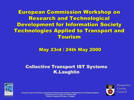 European Commission Workshop on Research and Technological Development for Information Society Technologies Applied to Transport and Tourism - May 23rd.
