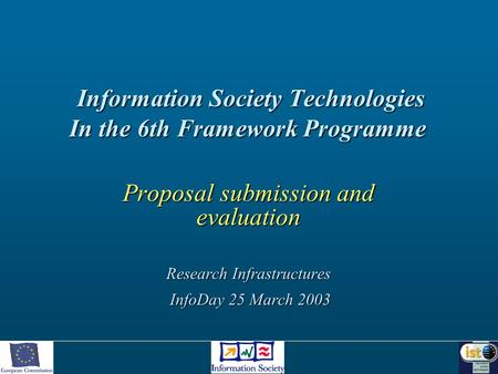 Information Society Technologies In the 6th Framework Programme Information Society Technologies In the 6th Framework Programme Proposal submission and.