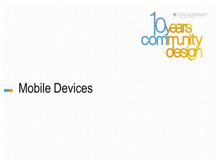 Mobile Devices. Elisabeth Fink Boards of Appeal, OHIM Patrice de Candé General Partner of de Candé-Blanchard Chris Carani McAndrews, Held & Malloy Ltd.