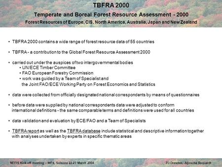 TBFRA 2000 Temperate and Boreal Forest Resource Assessment - 2000 Forest Resources of Europe, CIS, North America, Australia, Japan and New Zealand TBFRA.