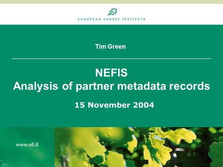 Tim Green NEFIS Analysis of partner metadata records 15 November 2004.