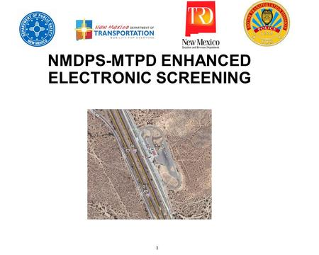 1 NMDPS-MTPD ENHANCED ELECTRONIC SCREENING. 2 Project Overview  Introduction  The NM Motor Transportation Police are manually entering License Plates.
