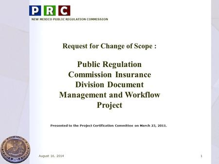 Presented to the Project Certification Committee on March 23, 2011. NEW MEXICO PUBLIC REGULATION COMMISSION Request for Change of Scope : Public Regulation.