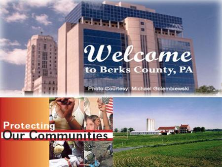 Cover Slide. Berks County Commissioners Berks County Commissioners Thomas W. Gajewski, Sr. Judith L. Schwank Mark C. Scott Counties have a long history.