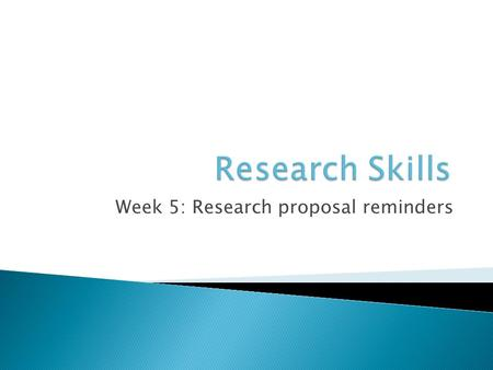 Week 5: Research proposal reminders. Word limit: 2000, but aim for a maximum of 1500 (not including title or references) SectionMax. marks Content Title2IV.