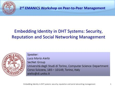 Embedding identity in DHT systems: security, reputation and social networking management 1 Embedding Identity in DHT Systems: Security, Reputation and.
