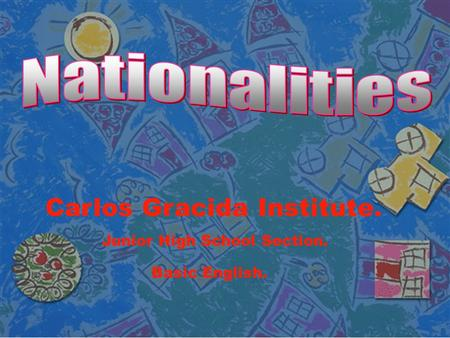Carlos Gracida Institute. Junior High School Section. Basic English.