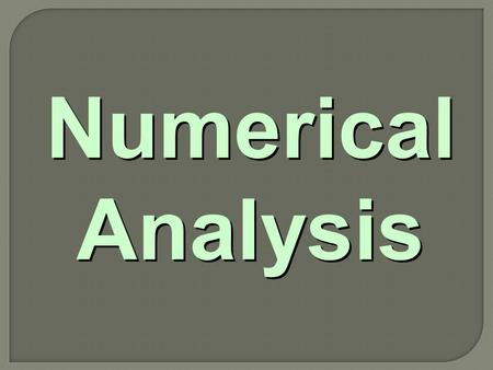 Numerical Analysis. TOPIC Interpolation TOPIC Interpolation.