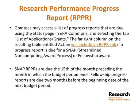Research Performance Progress Report (RPPR) Grantees may access a list of progress reports that are due using the Status page in eRA Commons, and selecting.