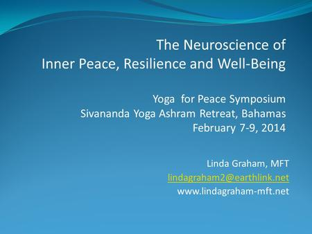 The Neuroscience of Inner Peace, Resilience and Well-Being