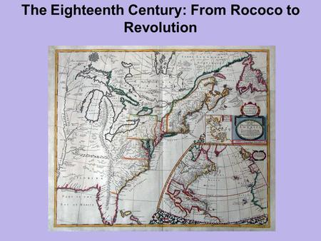 The Eighteenth Century: From Rococo to Revolution.