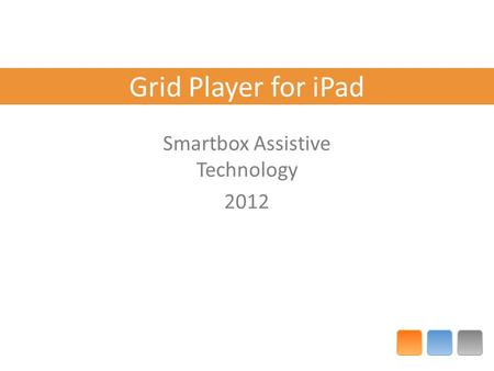 Grid Player for iPad Smartbox Assistive Technology 2012.