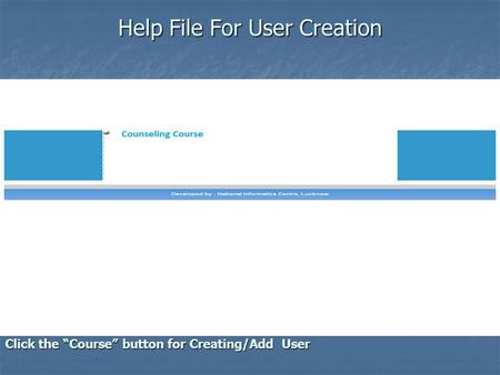 "Help File For User Creation Click the ""Course"" button for Creating/Add User."