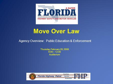Move Over Law Agency Overview: Public Education & Enforcement Thursday, February 28, 2008 9:00 – 12:00 Auditorium.