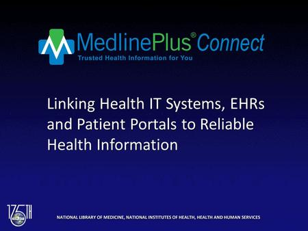 Linking Health IT Systems, EHRs and Patient Portals to Reliable Health Information.