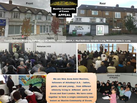 FrontRear Muslim Community of Essex Muharram 1435Eid 1434 Children Ashra of Majalis Children Madressa Existing To be purchased Existing 2250 Sq-ft To be.