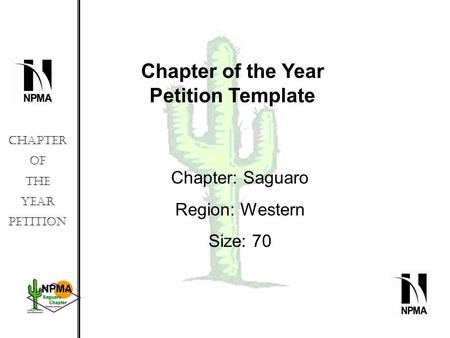 Chapter of the Year Petition Chapter of the Year Petition Template Chapter: Saguaro Region: Western Size: 70.