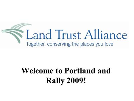 Welcome to Portland and Rally 2009!. Thank you to our Benefactor Sponsors of Rally 2009 HOLLIS NORRIS FUND.
