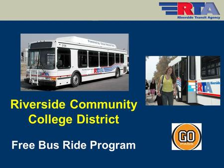 Riverside Community College District Free Bus Ride Program.