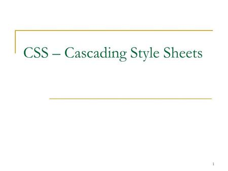 1 CSS – Cascading Style Sheets. 2 CSS - intro Introduced in late 1996 Provides a way to separate presentation from structure HTML  Originally not intended.