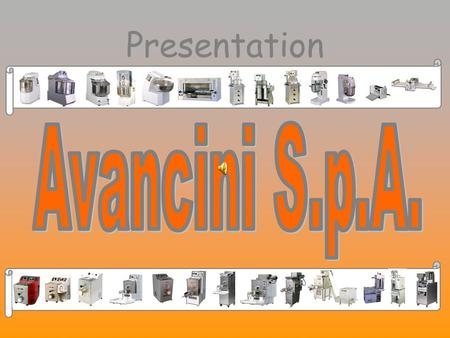 Presentation. Thanks to Avancini's machines, featured with a strong and reliable mechanics, the mixing time of a traditional mixer can be reduced SP 5.