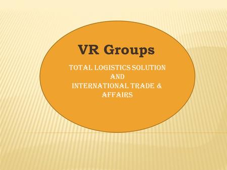 Total Logistics Solution And International Trade & Affairs VR Groups.