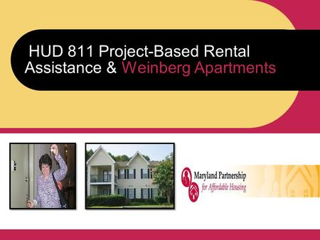 HUD 811 Project-Based Rental Assistance & Weinberg Apartments.