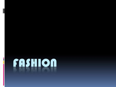Do You Have a Passion for Fashion Model Fashion Designer Visual Merchandiser Stylist Make- up Artist.