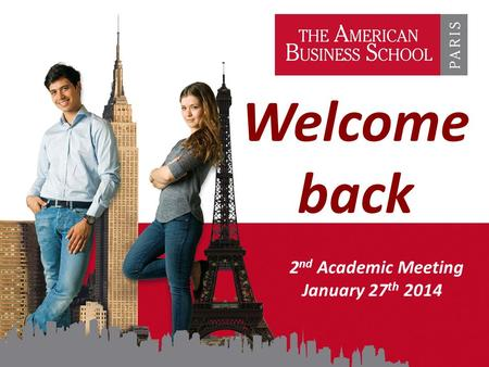 Welcome back 2 nd Academic Meeting January 27 th 2014.
