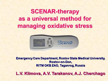 SCENAR-therapy as a universal method for managing oxidative stress Emergency Care Department, Rostov State Medical University, Rostov-on-Don, RITM OKB.