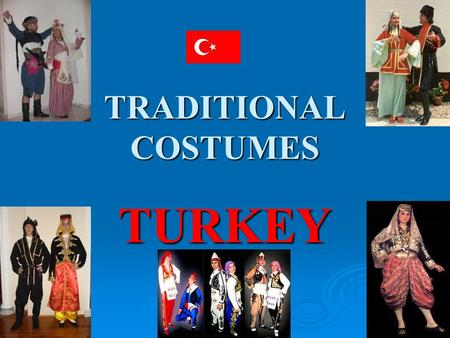TRADITIONAL COSTUMES TURKEY.