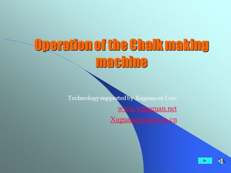 Operation of the Chalk making machine Technology supported by Xuguan on Line