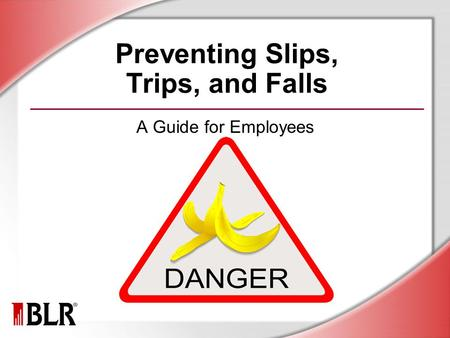 Preventing Slips, Trips, and Falls A Guide for Employees.