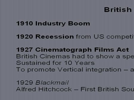 British Studios 1932 London Films Alexander Korda 1938 Bought by MGM British 1940s Merge with Pinewood 1924 – 1951 Gainsborough Studios Michael Balcon.