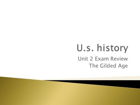 Unit 2 Exam Review The Gilded Age. Which goal was shared by both the Knights of Labor and the American Federation of Labor? a. to help large corporations.