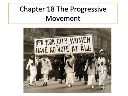 Chapter 18 The Progressive Movement. Section 1 The Roots of Progressivism.