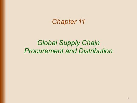 Global Supply Chain Procurement and Distribution Chapter 11 1.
