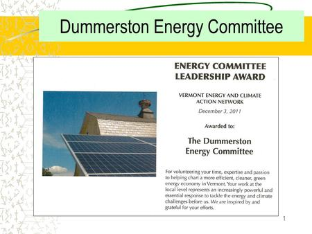 1 Dummerston Energy Committee 2 a Dummerston Energy Committee Accomplishments Covered Bridge LED lighting upgrade Before After Exterior Lighting.